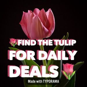 Other - 🌷 FIND THE TULIP FOR DAILY DEAL MARKDOWNS 🌷